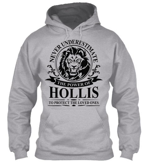 Never Underestimate The Power Of Hollis To Protect The Loved Ones Sport Grey T-Shirt Front