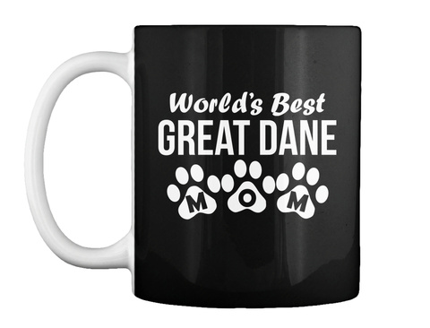 World's Best Great Dane Mom Mug Black T-Shirt Front