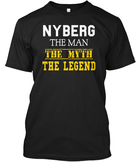 Nyberg The Man The Myth  The Legend Black T-Shirt Front