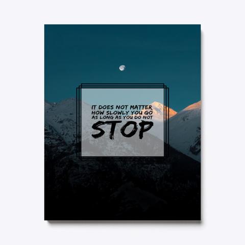 As Long As You Do Not Stop. Standard T-Shirt Front