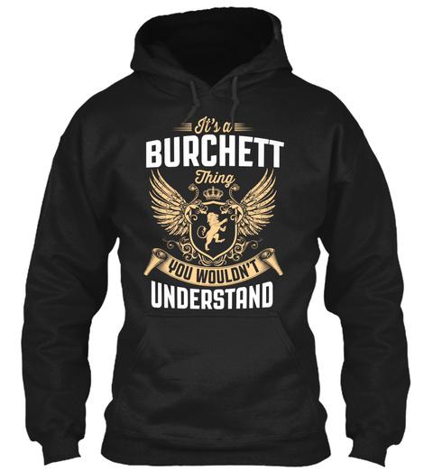 Its An Burchett Thing Black T-Shirt Front