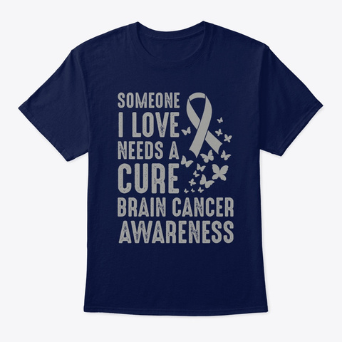 Someone I Love Needs A Cure Brain Cancer Navy T-Shirt Front