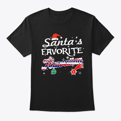 Santa's Favorite Hawaiian Xmas Gifts Black T-Shirt Front
