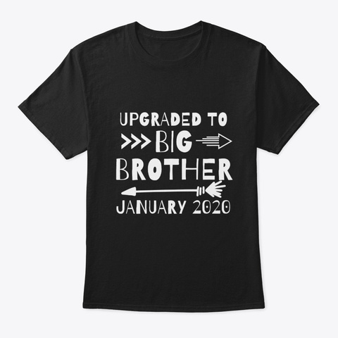 Upgraded To Big Brother January 2020 Black T-Shirt Front