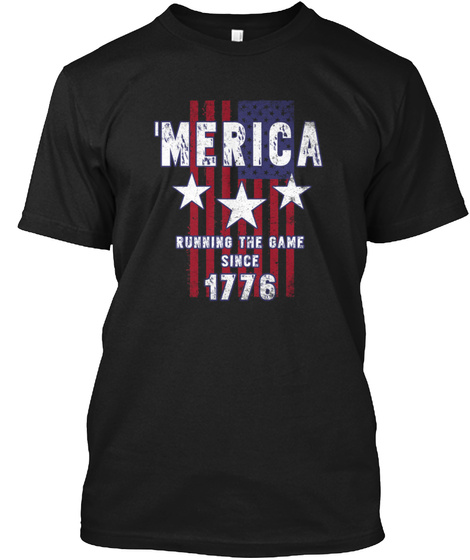Merica Running The Game Since 1776 Black T-Shirt Front