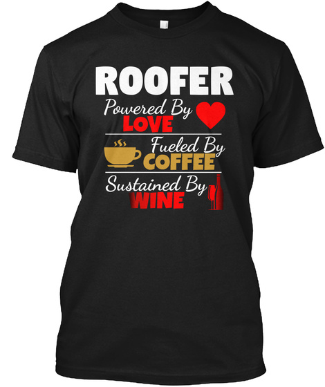 Roofer Powered By Love Cool T Shirt Black T-Shirt Front