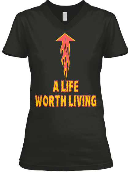 A Life Worth Living Black T-Shirt Front