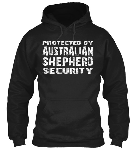 Protected By Australian Shepherd Security Black T-Shirt Front