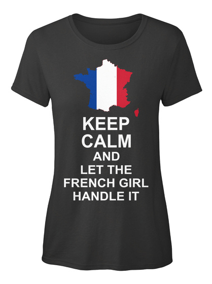 Keep Calm And Let The French Girl Handle It Black T-Shirt Front
