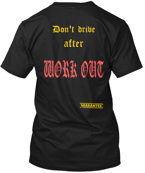 Don't Drive After Work Out Black T-Shirt Back