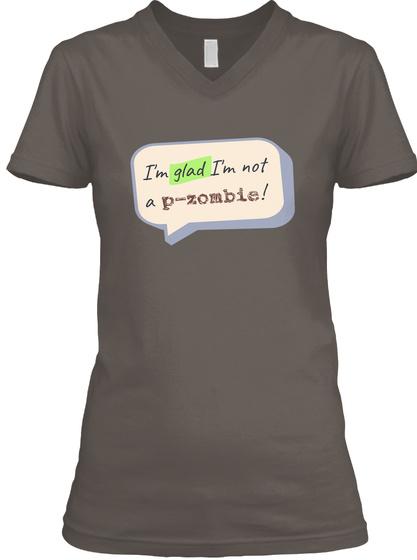 I'm Glad I'm Not A P Zombie! Asphalt T-Shirt Front
