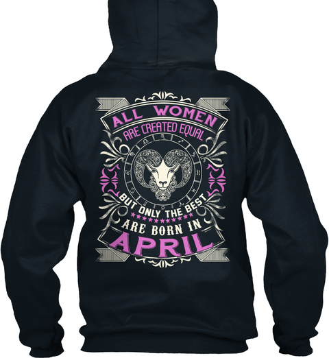 All Women Are Created Equal But Only The Best Are Born In April French Navy Sweatshirt Back