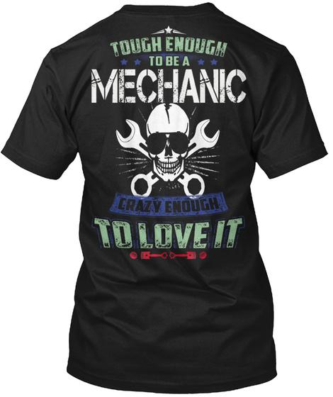 Tough Enough To Be A Mechanic Crazy Enough To Love It Black T-Shirt Back