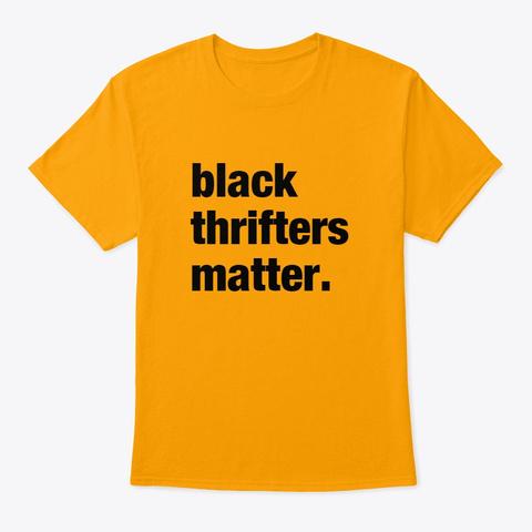 We Matter!  Gold T-Shirt Front