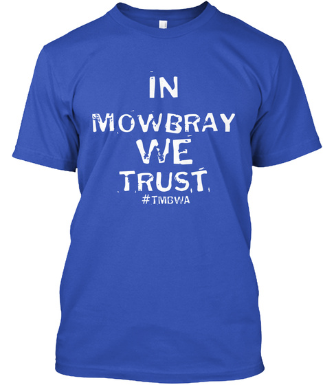 In Mowbray We Trust #Tmbwa Royal Blue T-Shirt Front