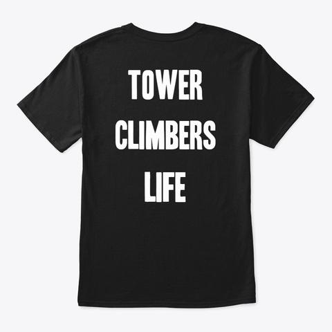 Tower Climbers Life T Shirt Black T-Shirt Back