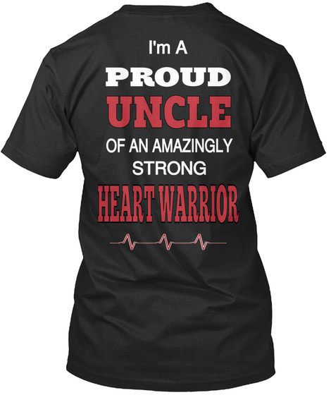 I'm A Proud Uncle Of An Amazingly Strong Heart Warrior Black T-Shirt Back