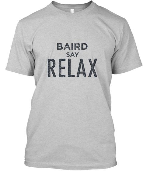 Baird Relax! Light Steel T-Shirt Front