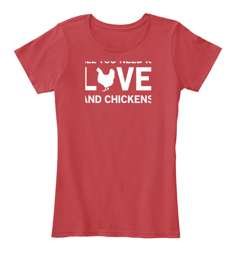 All You Need Is Love And Chickens Classic Red Women's T-Shirt Front