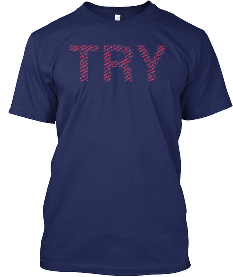 Try Harder Midnight Navy T-Shirt Front