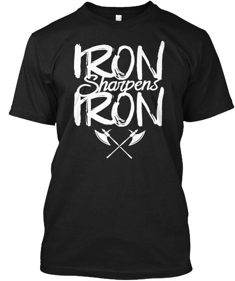 Iron Sharpens Iron Black T-Shirt Front