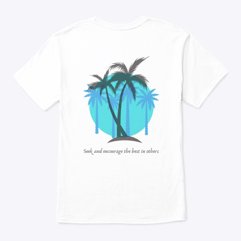 Seek And Encourage Blue Palm White T-Shirt Back