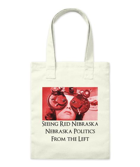Seeing Red Nebraska Nebraska Politics From The Left Natural T-Shirt Front