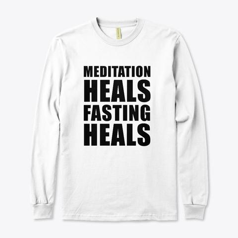 Meditation Heals Fasting Heals (White) White T-Shirt Front
