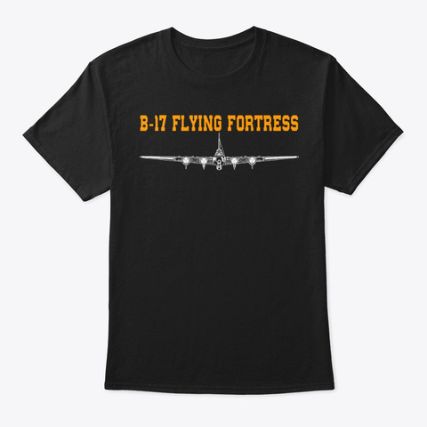 B 17 Flying Fortress   The Front Black T-Shirt Front
