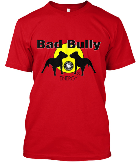 Bad Bully Energy Red T-Shirt Front