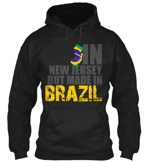 In New Jersey But Made In Brazil Black T-Shirt Front