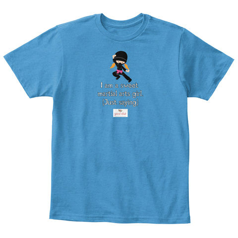 I Am A Sweet Martial Arts Girl, (Just Saying) Heathered Bright Turquoise  T-Shirt Front