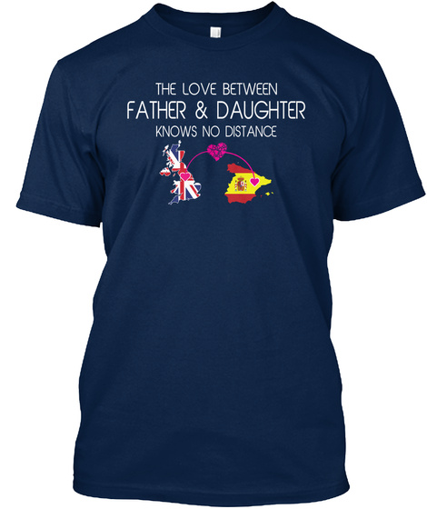The Love Between Father & Daughter Knows No Distance Navy T-Shirt Front