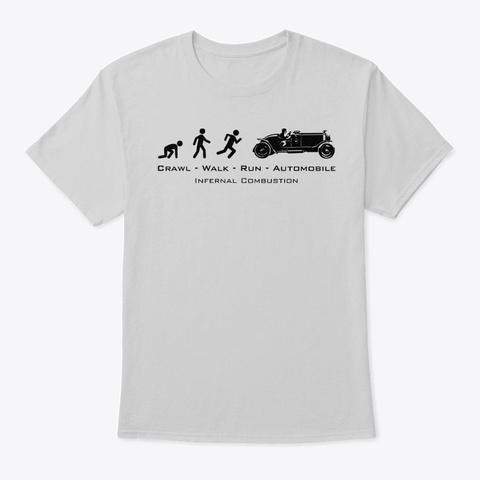 Crawl Walk Run Automobile Grey Light Steel T-Shirt Front