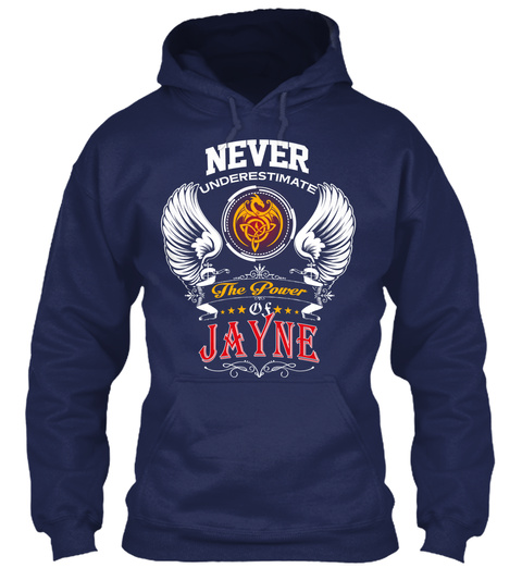 Never Underestimate The Power Of Jayne Navy T-Shirt Front