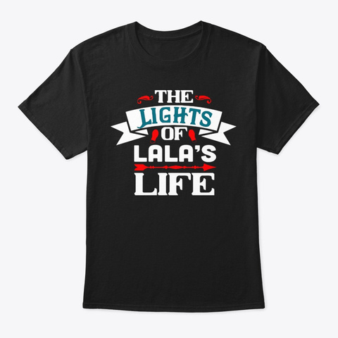 The Lights Of Lalas Life Unisex Shirt Black T-Shirt Front