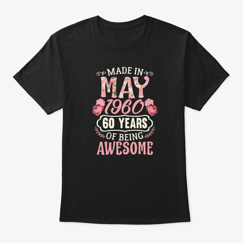 Made In May 1960 60th Birthday Awesome Black T-Shirt Front