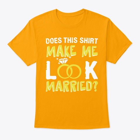 Best Creative Gift For Husband On Annive Gold T-Shirt Front