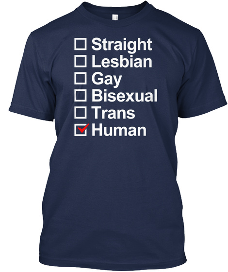 Straight Lesbian Gay Bisexual Trans Human Navy Camiseta Front
