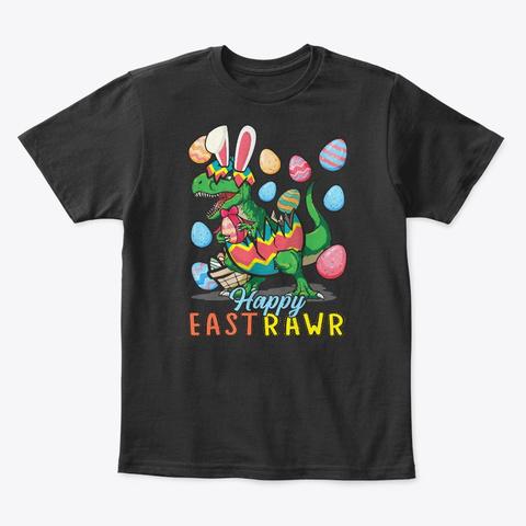 Dino Lover, Happy Eastrawr Easter Gift Black T-Shirt Front