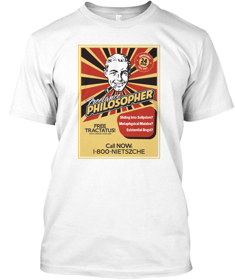 Freelance Philosopher Free Tractatus Call Now 1 800 Nietszche White T-Shirt Front