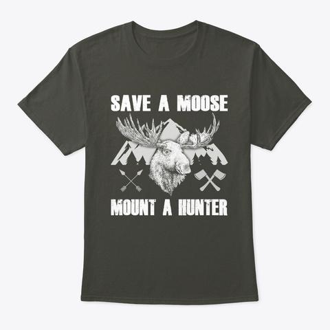 Save A Moose   Hunting T Shirt Smoke Gray T-Shirt Front