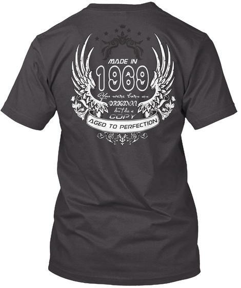 Made In 1969 You Were Born An Original Copy Aged To Perfection Heathered Charcoal  T-Shirt Back