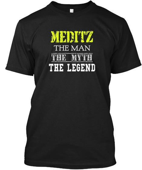 Meditz The Man The Myth The Legend Black T-Shirt Front