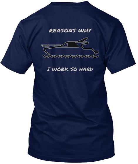 Reasons Why I Work So Hard Navy T-Shirt Back