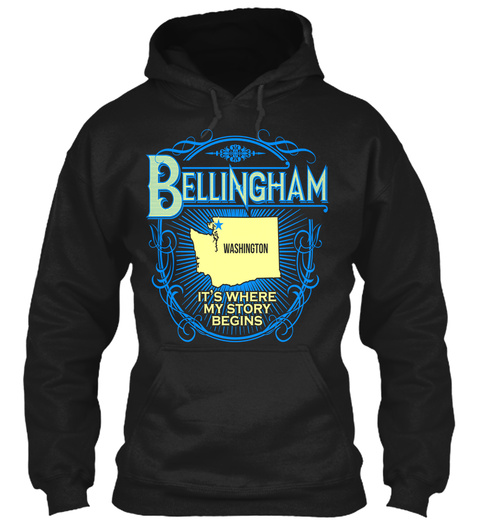 Bellingham Washington Its Where My Story Begins Black T-Shirt Front