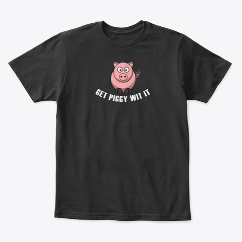 Get Piggy Wit It Funny Pig Bbq Joint Black T-Shirt Front