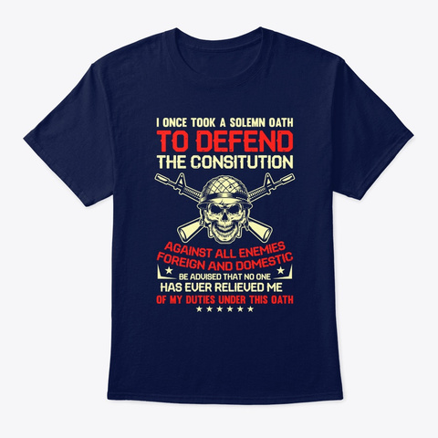 I Once Took A Solemn Oath Veteran Navy T-Shirt Front