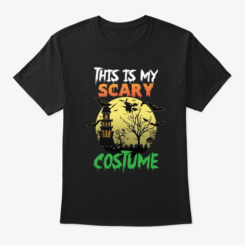 This Is My Scary Costume Halloween Black T-Shirt Front