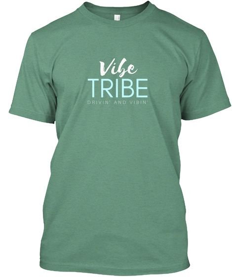 Vibe Tribe Drivin And Vibin Green T-Shirt Front